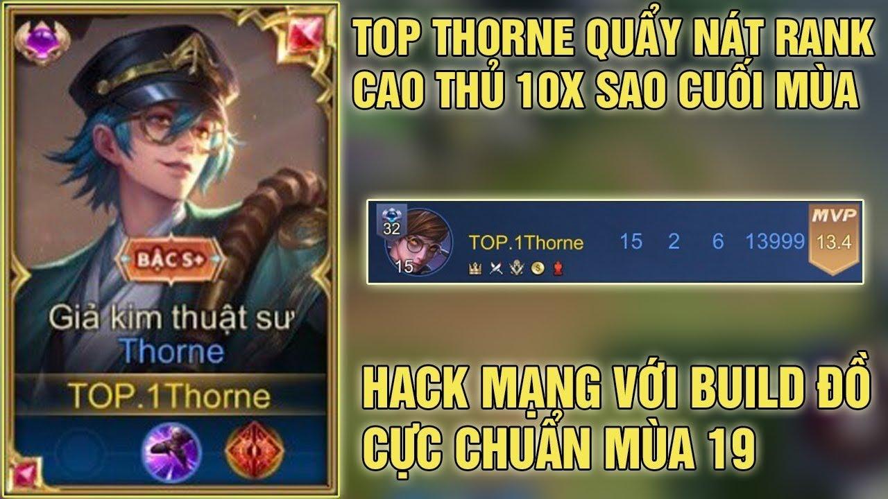 Download Top Thorne Quẩy Nát Rank Cao Thủ 10x Sao Hack Mạng Bằng Build Đồ Cực Chuẩn Mùa 19 - Thorne Mùa 19