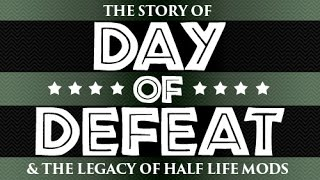 Day of Defeat - A retrospective tribute to Half Life modding