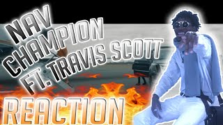 NAV - Champion ft. Travis Scott (Official Music Video) REACTION VIDEO