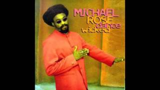 Michael Rose - Dance Wicked (Full Album)