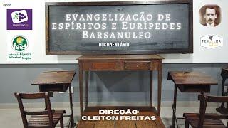 Eurípedes Barsanulfo e a Evangelização do Espírito (Documentário)