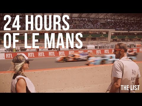 Experiencing The 24 Hours Of Le Mans | The List #0085