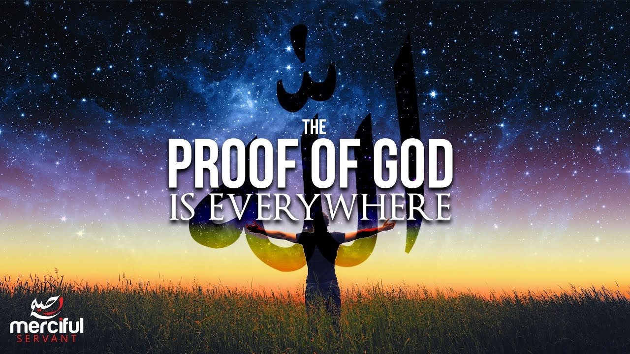 THE PROOF OF GOD IS EVERYWHERE! (POWERFUL)