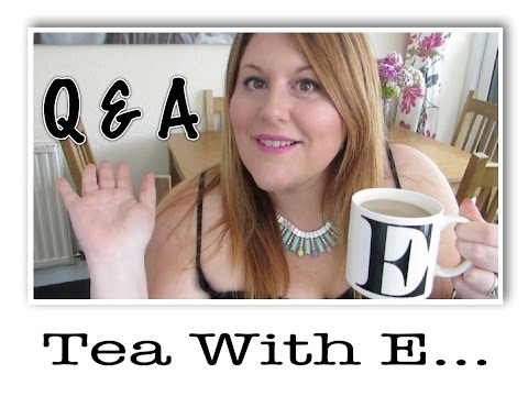 Tea With E  -  Your Questions Answered