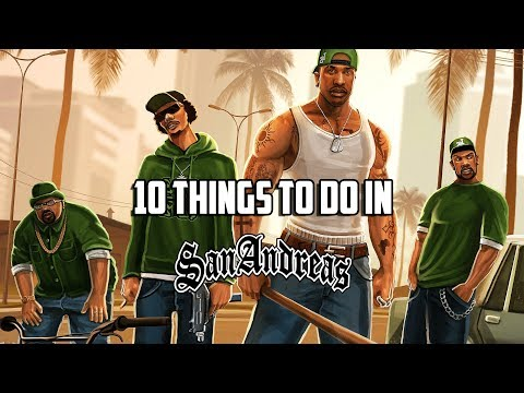 10 Things To Do In GTA San Andreas