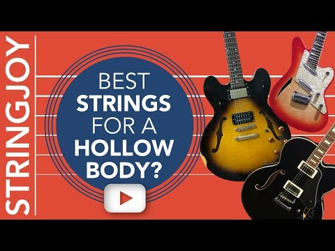 What Are the Best Guitar Strings for Semi-Hollow & Hollow-Body Guitars?