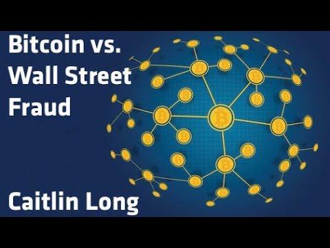 """""""Bitcoin vs. Wall Street Fraud"""" - Caitlin Long"""