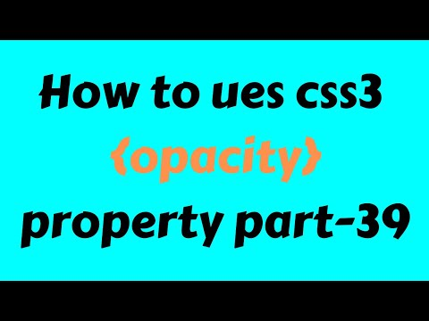 CSS3 Beginner Tutorial 2019 Bangla Part 39 Opacity Property thumbnail