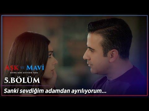 Aşk ve Mavi 5. Bölüm - Hoşçakal Ali (Zakkum - Gidiyorum Yolcu Et)