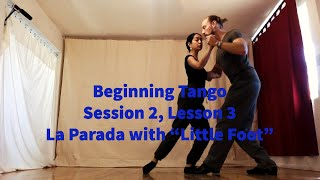 "Beginning Tango Session 2, Lesson 3: La Parada with ""little foot"""