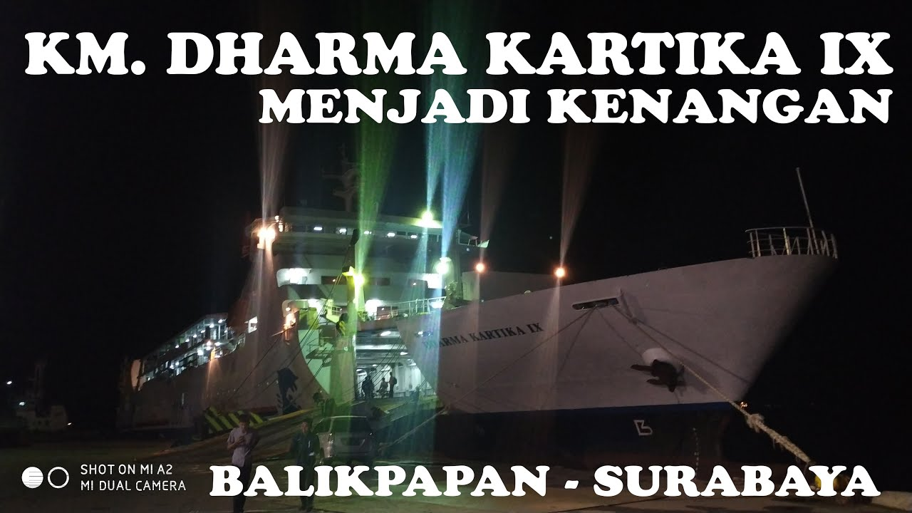 Km Dharma Kartika 9 Balikpapan Surabaya 2019 Youtube