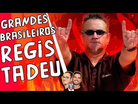 Grandes brasileiros: Regis Tadeu