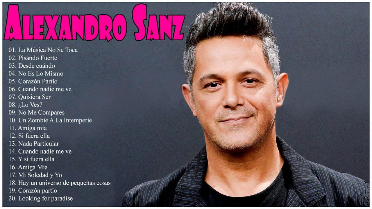 Alexandro Sanz Sus Grandes Exitos Las Mejores Canciones De Alexandro Sanz Youtube
