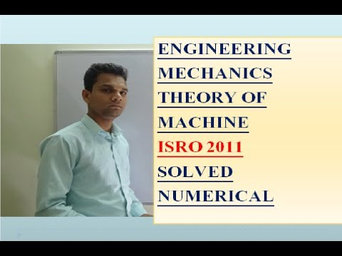 ISRO /2011 /SOLVED /PAPER /NUMERICALS /mechanics /theory of machine /engineering