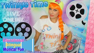 Twinkle Time LIVE Online ! Educational - Bilingual- Musical FUN