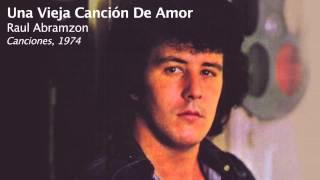 Una Vieja Canción De Amor - Raul Abram...