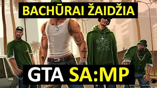 Bachūrai Žaidžia: GTA SA:MP