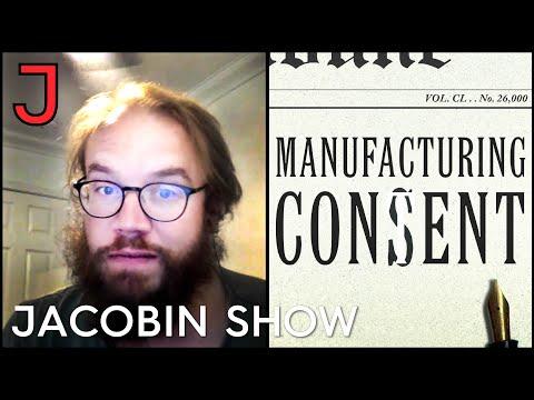 "Does ""Manufacturing Consent"" Still Hold Up? — Matt Christman"