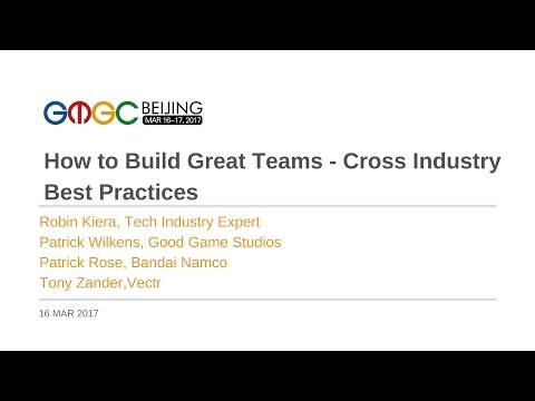 Panel: How to Build Great Teams - Cross Industry Best Practices - GMGC Beijing 2017
