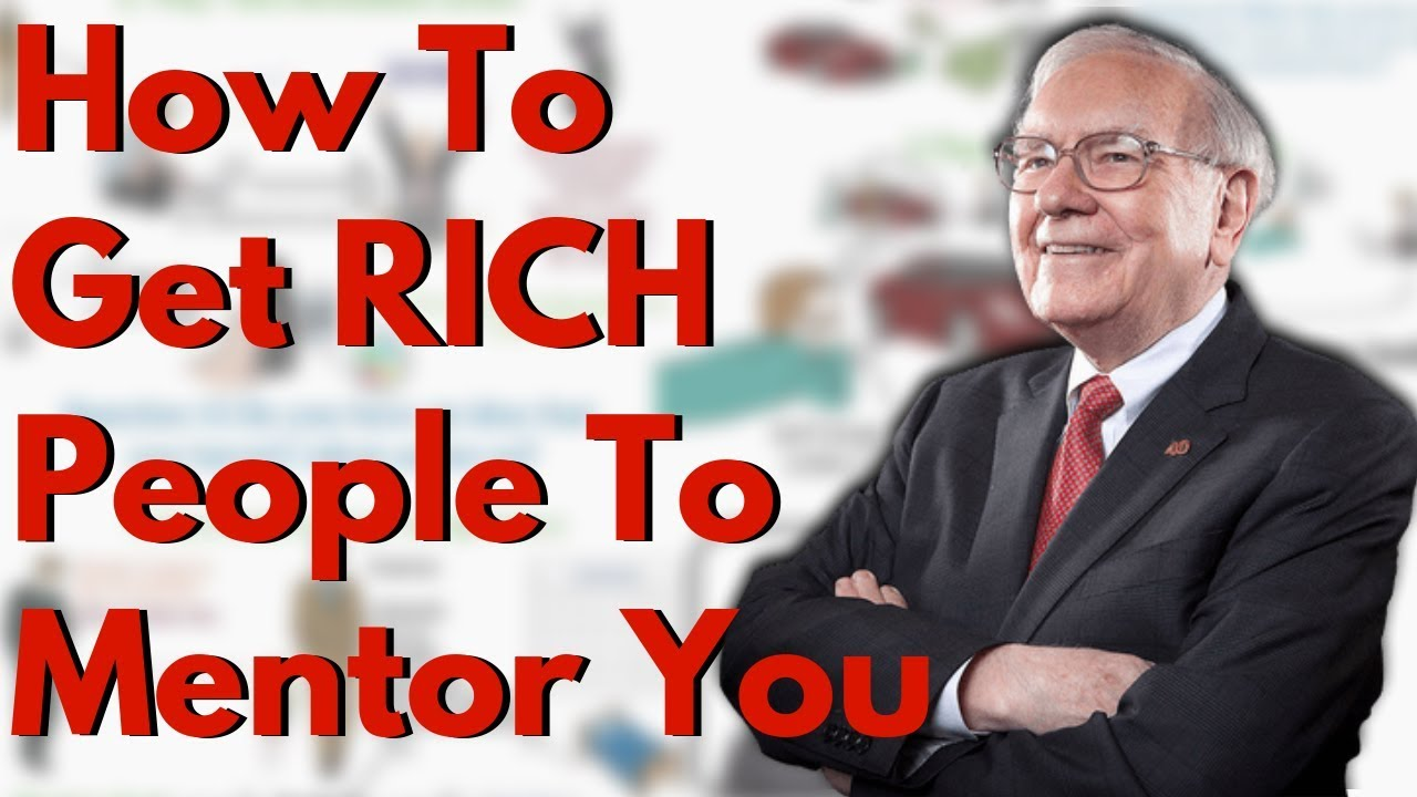 How To Get RICH People To Mentor You (Step by Step)| How To Find a Mentor