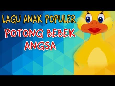 Potong Bebek Angsa - Lagu Anak Populer Indonesia ( Lengkap Lirik )
