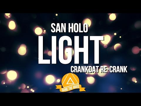 San Holo Light Crankdat Re-crank