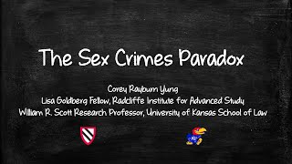 The Sex Crimes Paradox | Corey Rayburn Yung || Radcliffe Institute