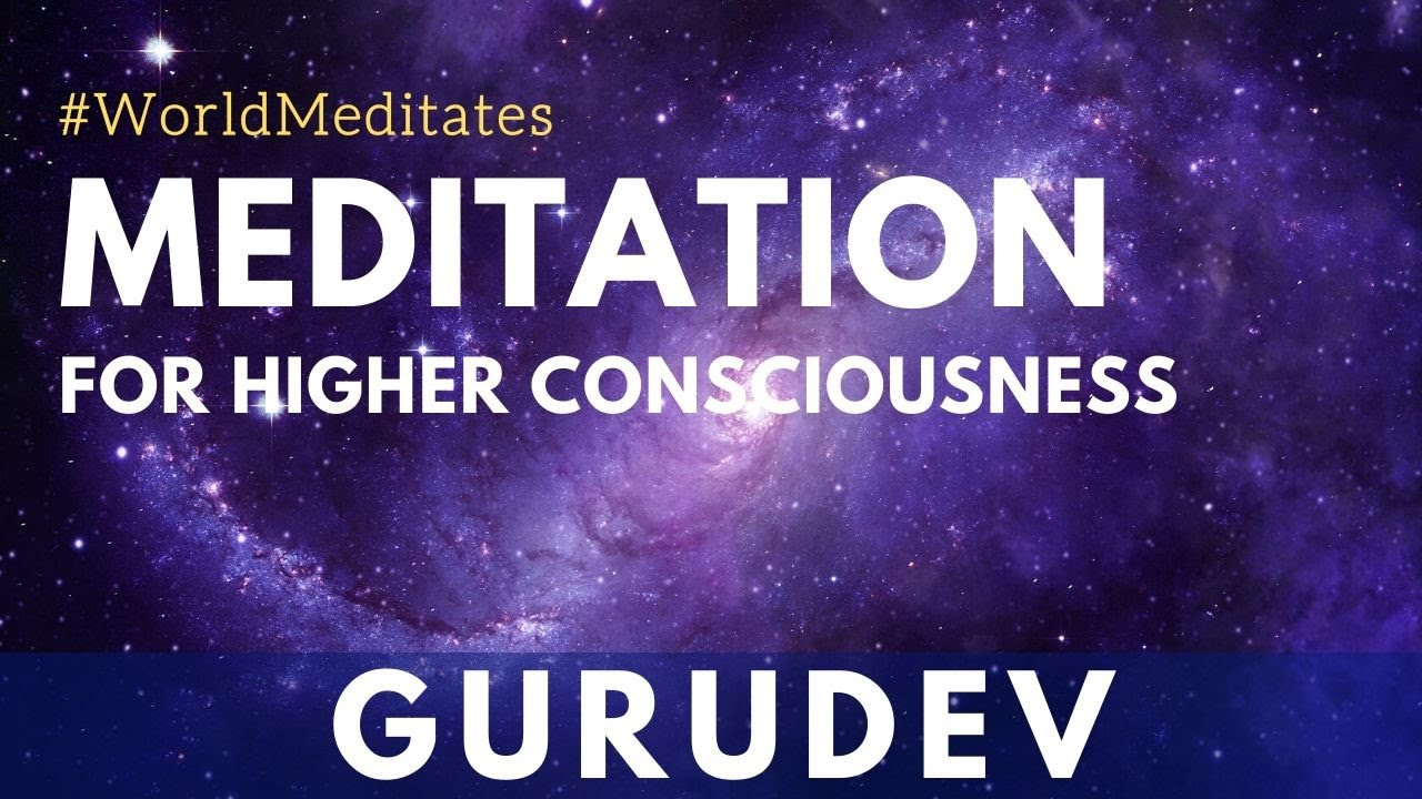 Meditation For Higher Consciousness with Gurudev (10.07.2020 - Noon)