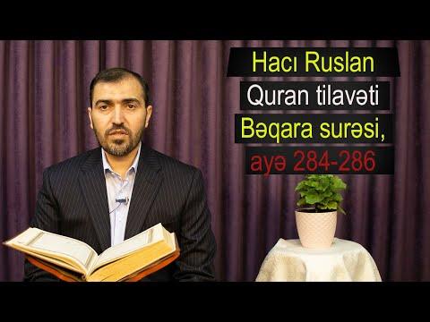 Hacı Ruslan _ Quran tilavəti (Bəqara surəsi, ayə 284-286)