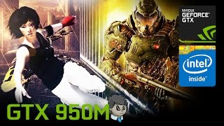 GTX 950M Gaming \ 15 Games in 10 Min \ Doom Mirror's Edge NFS and More