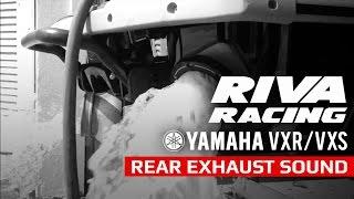 RIVA Racing Yamaha VXR VXS Rear Exhaust Sound