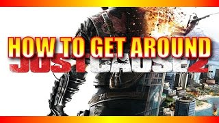 Just Cause 2 Gameplay - 5 Tips to Get Around Easy in Just Cause 2