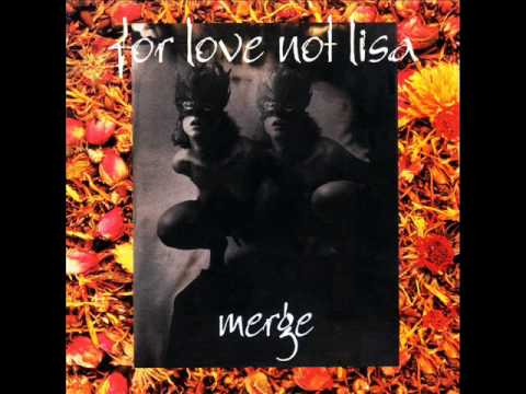For Love Not Lisa -
