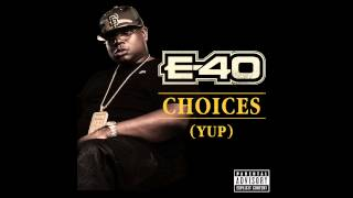 E-40 - Choices (Yup) (Out Now!) thumbnail