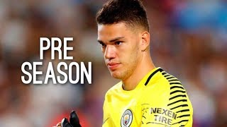 Ederson Moraes ● Saves Compilation ● Pre-Season 2017/18|Manchester City|HD