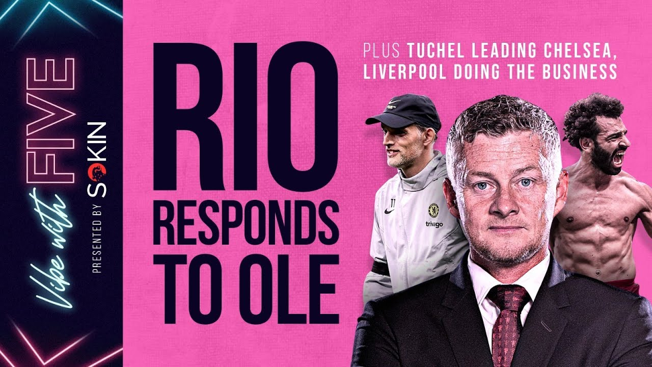 Download Rio Responds To Solskjaer! | Tuchel Leading Chelsea | Liverpool Doing The Business | Vibe with FIVE