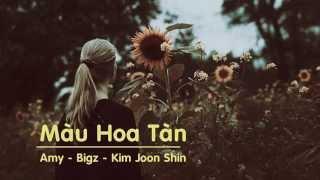 Màu Hoa Tàn - Amy -Bigz -Kim Joon Shin [Video+lyric]