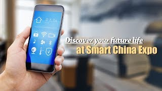 Live: Discover your future life at Smart China Expo走进智能小镇 体验智能生活