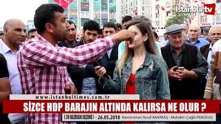 SİZCE HDP BARAJIN ALTINDA KALIRSA NE OLUR ?
