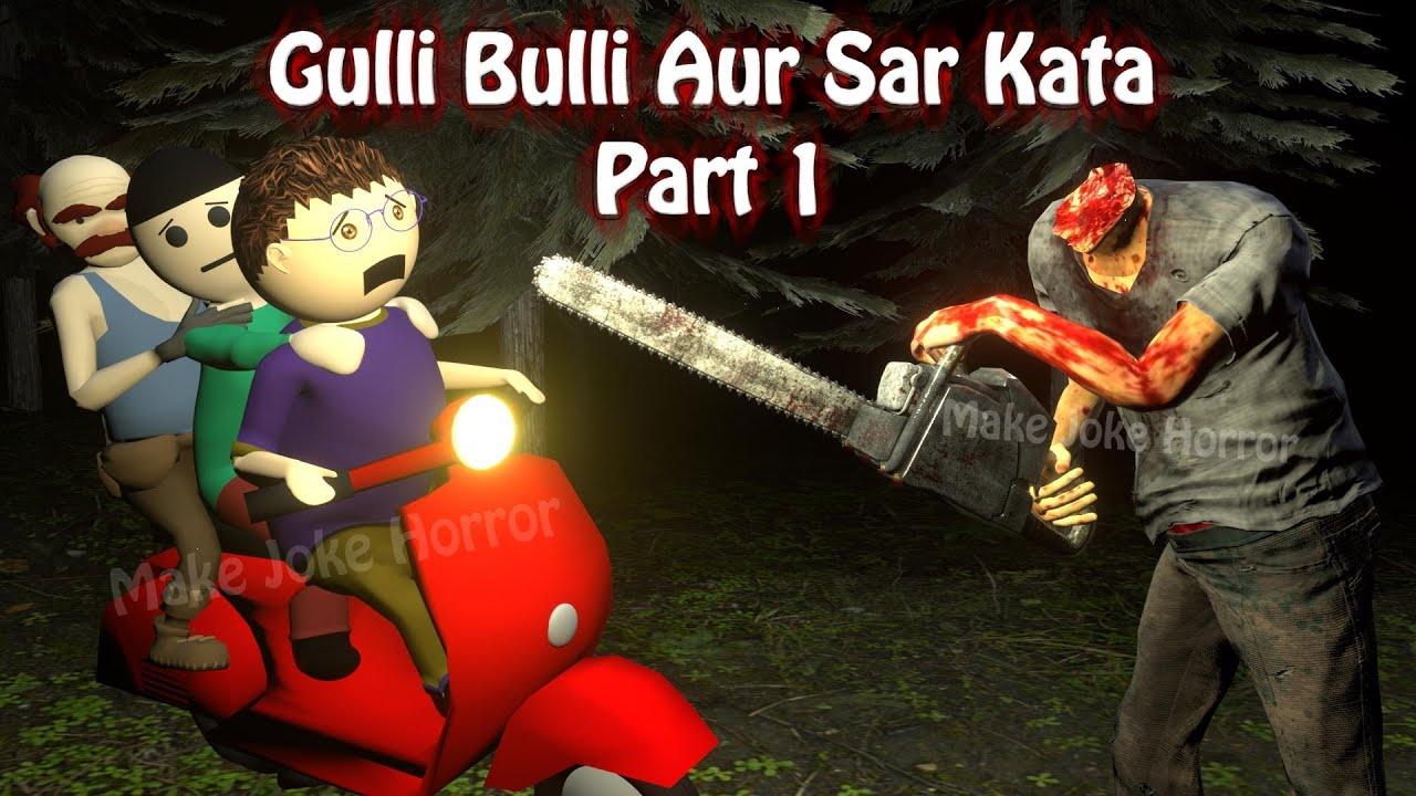 Gulli Bulli Aur Sar Kata Part 1 | Animated Horror Stories In Hindi | Horror games | Make Joke Horror