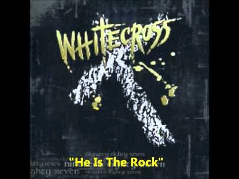 Whitecross - He Is The Rock