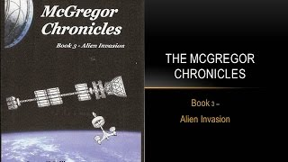 The McGregor Chronicles: Book 3 - Alien Invasion