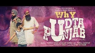 Why Udta Punjab | New Punjabi Short Film | Latest Full HD Short Movie 2016
