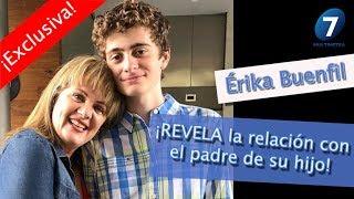 Érika Buenfil ¡REVELA la relación con el padre de su hijo! / Multimedia 7
