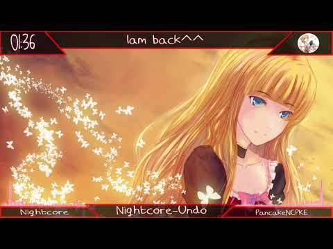 Nightcore~Undo  Im Back ^~^