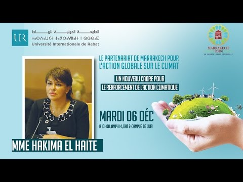 UIR - Conférence inaugurale post Cop 22 en présence de Mme Hakima El Haite