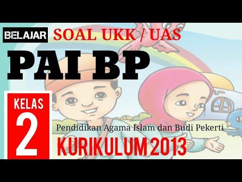 CNT Soal UAS / UKK Agama Islam ( PAI BP ) Kelas 2 SD Semester 2 Kurikulum 2013 dan Jawaban PAT