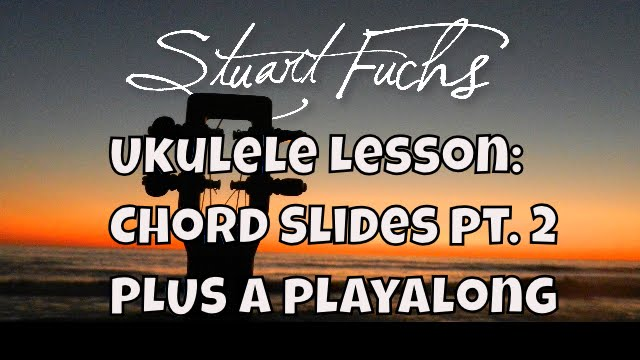 Ukulele Lesson Chord Slides Part 2 Adam Eve In The Garden Of