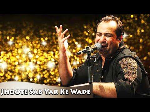 Jhoote Sab Yar Ke Wade,Rahat Fateh Ali Khan At His Best