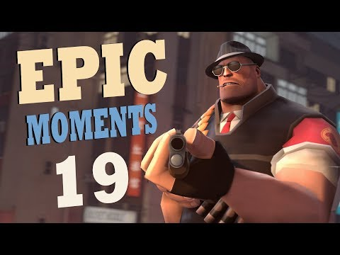 TF2 - Epic Moments, Episode 19